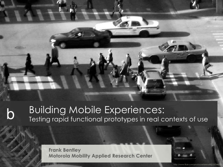 Building Mobile Experiences:Testing rapid functional prototypes in real contexts of use