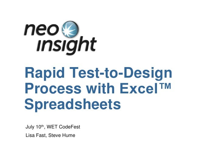 Rapid Test-to-DesignProcess with Excel™SpreadsheetsJuly 10th, WET CodeFestLisa Fast, Steve Hume