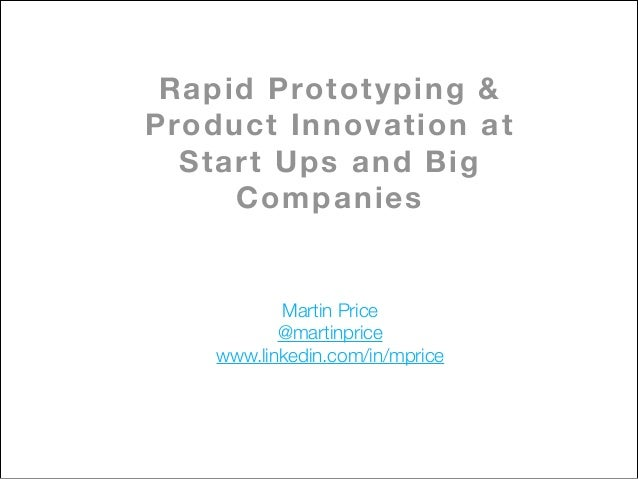 Rapid prototyping & product innovation at startups and large companies