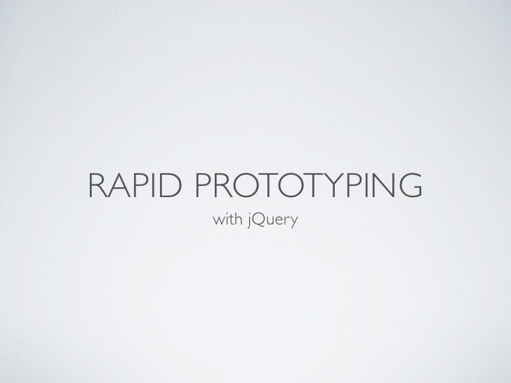 Rapid Prototyping With J Query