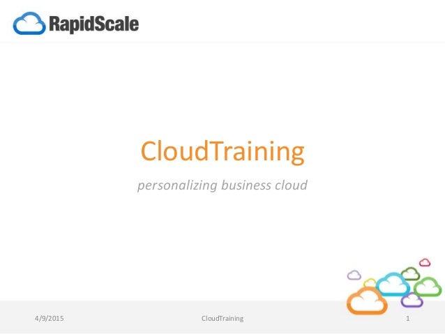 CloudTraining personalizing business cloud 4/9/2015 CloudTraining 1