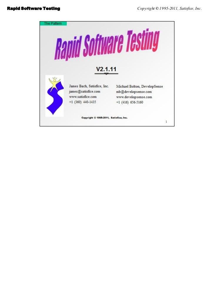 Rapid Software Testing   Copyright © 1995-2011, Satisfice, Inc.