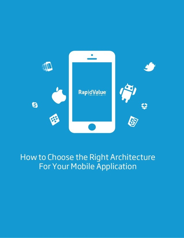 RapidValue                                                    Enabling Mobility         How to Choose the Right Architectu...