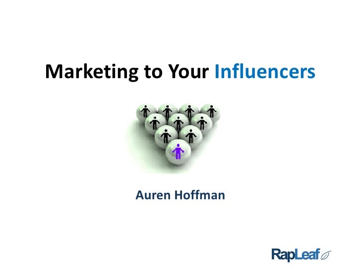 Marketing To Your Influencers:  Part 1