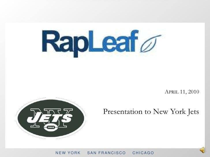 April 11, 2010 Presentation to New York Jets<br />NEW YORK    SAN FRANCISCO    CHICAGO<br />