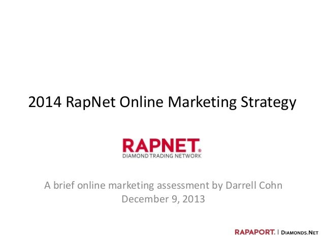2014 RapNet Online Marketing Strategy  A brief online marketing assessment by Darrell Cohn December 9, 2013