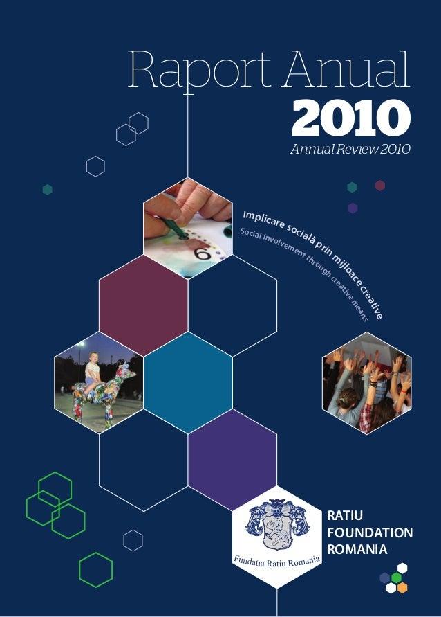 Raport 2010 Fundatia Ratiu Romania din Bucuresti, program Implicare Sociala prin Arta (English version as well)