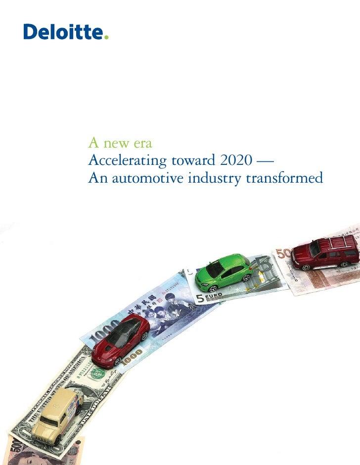 A new era Accelerating toward 2020 — An automotive industry transformed