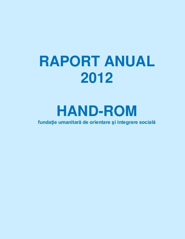RAPORT ANUAL 2012 HAND-ROM fundaţie umanitară de orientare şi integrare socială