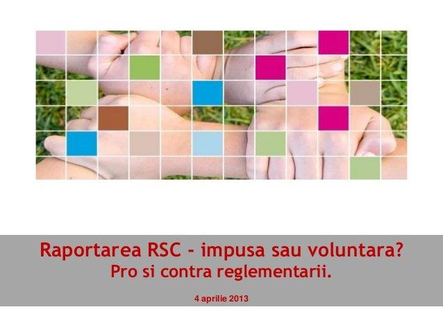 Raportarea RSC -   impusa sau voluntara? Pro si Contra reglementarii