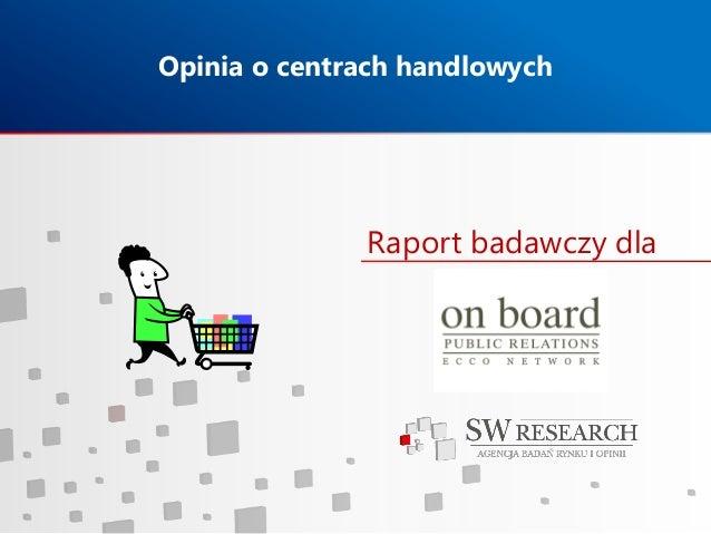Raport: Centra handlowe w Polsce. Na podstawie badania opinii OnBoard i SW Research
