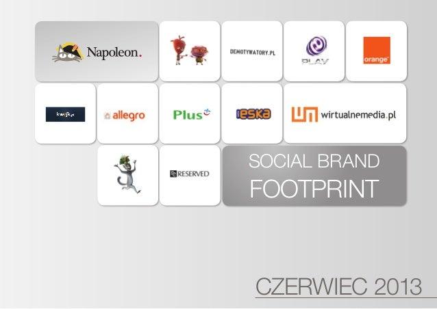 SOCIAL BRAND FOOTPRINT CZERWIEC 2013