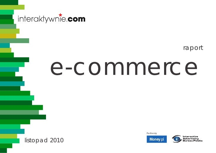 2010.11 Raport e-commerce - raport Interaktywnie.com