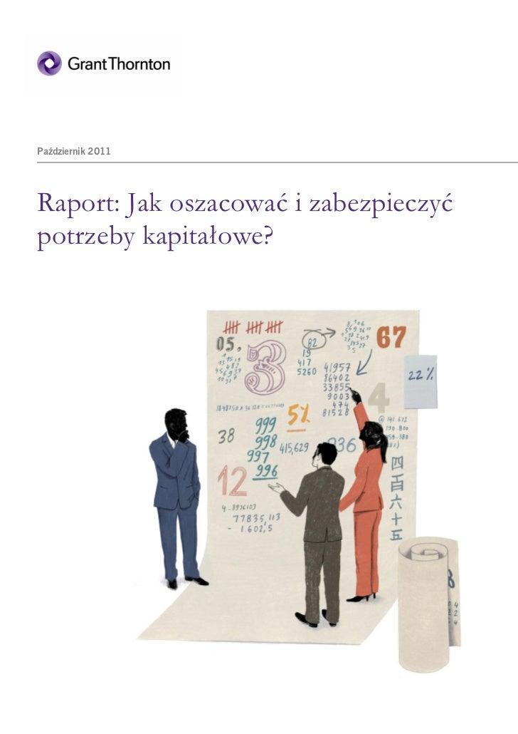 Październik 2011Raport: Jak oszacować i zabezpieczyćpotrzeby kapitałowe?
