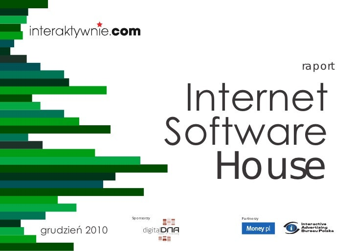 2010.12 Raport Internet Software House - raport Interaktywnie.com