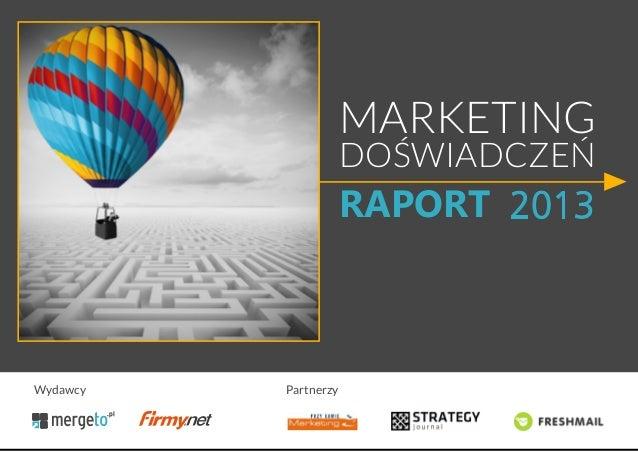 RAPORT MARKETING DOŚWIADCZEŃ 2013 PartnerzyWydawcy