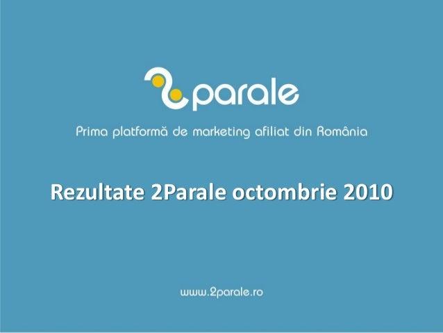Rezultate 2Parale octombrie 2010