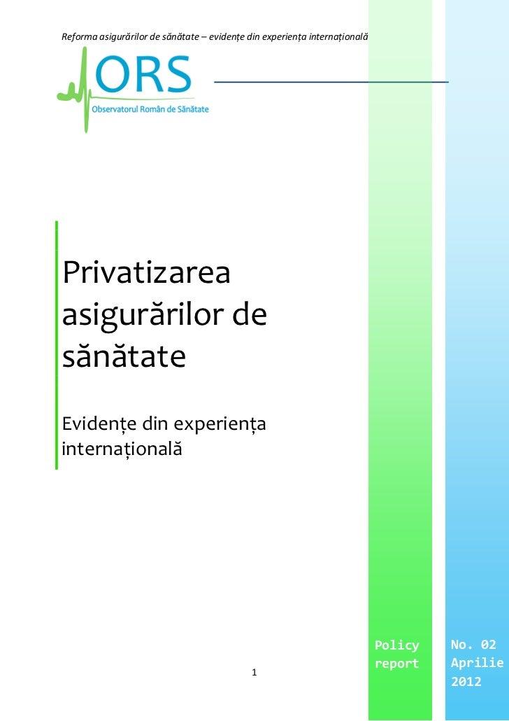 Reforma asigurărilor de sănătate – evidențe din experiența internaționalăPrivatizareaasigurărilor desănătateEvidențe din e...