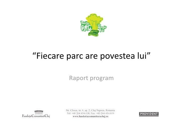 """""""Fiecareparcarepovestealui""""         Raportprogram"""