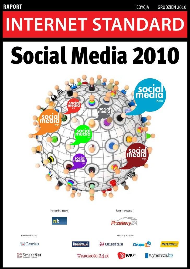 RapoRt                                                           I edycja   grudzIeń 2010  Social Media 2010              ...