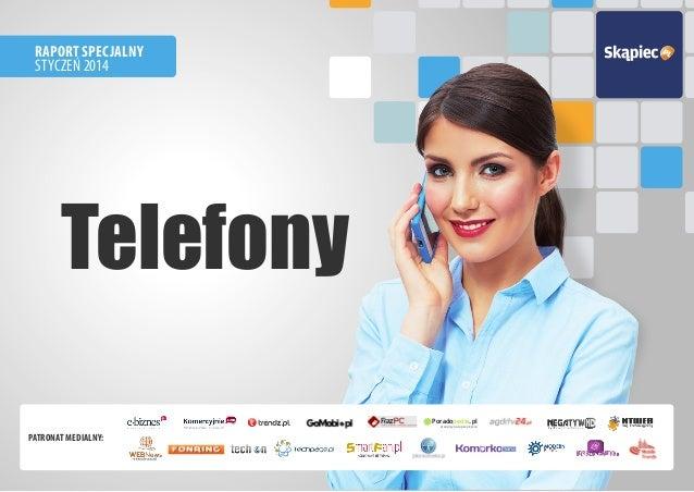 Raport Specjalny  STYCZEŃ 2014  Telefony Patronat medialny: