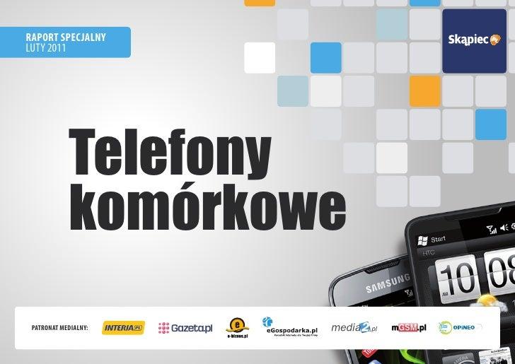 RAPORT SPECJALNYLUTY 2011            Telefony            komórkowe PATRONAT MEDIALNY: