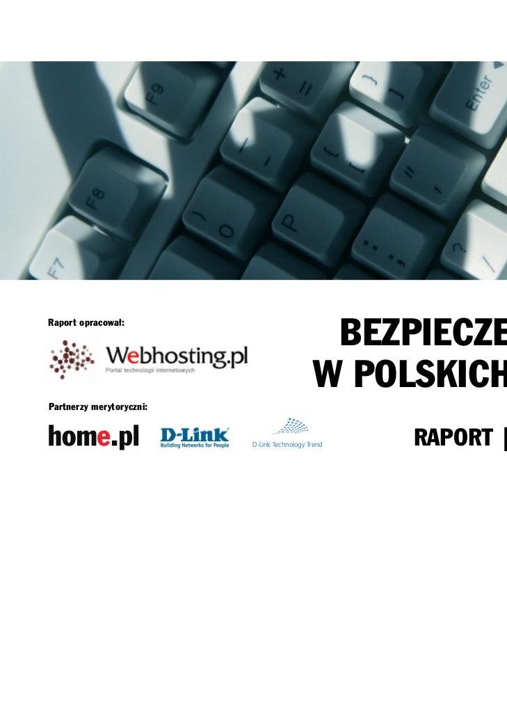 BEZPIECZEŃSTWO ITRaport opracował:                                             W POLSKICH FIRMACHPartnerzy merytoryczni:  ...