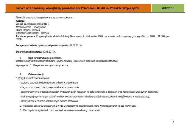Raport nr 1 z ewaluacji wewnętrznej prowadzonej w Przedszkolu Nr 240 im. Polskich Olimpijczyków 2012/2013 Tytuł : W przeds...