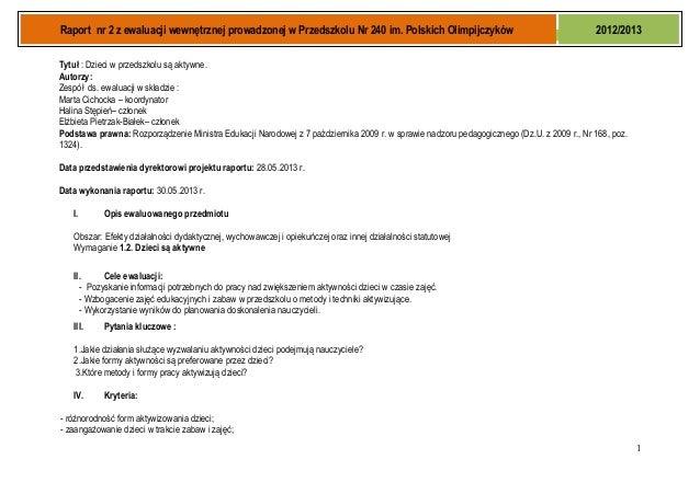 Raport nr 2 z ewaluacji wewnętrznej prowadzonej w Przedszkolu Nr 240 im. Polskich Olimpijczyków 2012/2013 Tytuł : Dzieci w...