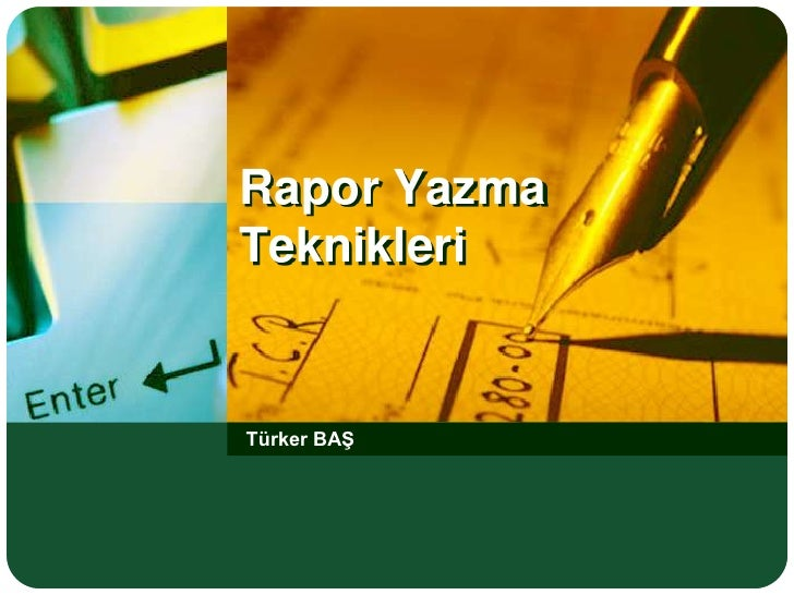 Rapor YazmaTeknikleri<br />Türker BAŞ<br />