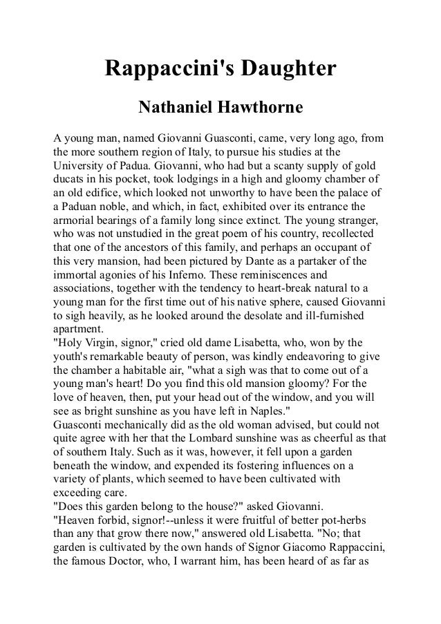 Rappaccini's Daughter Nathaniel Hawthorne A young man, named Giovanni Guasconti, came, very long ago, from the more southe...