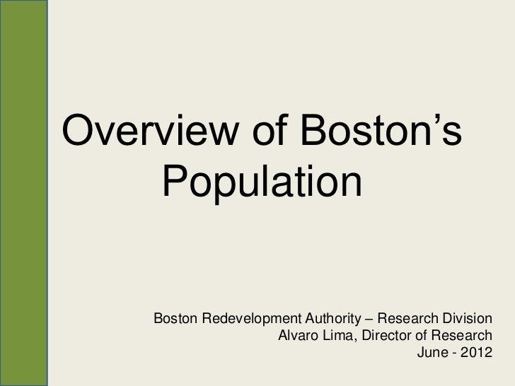 Overview of Boston's    Population    Boston Redevelopment Authority – Research Division                     Alvaro Lima, ...