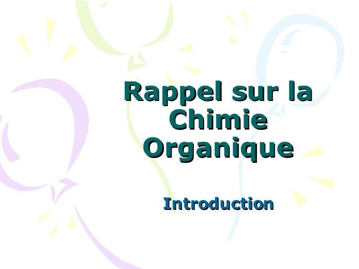 Rappel sur la Chimie Organique Introduction