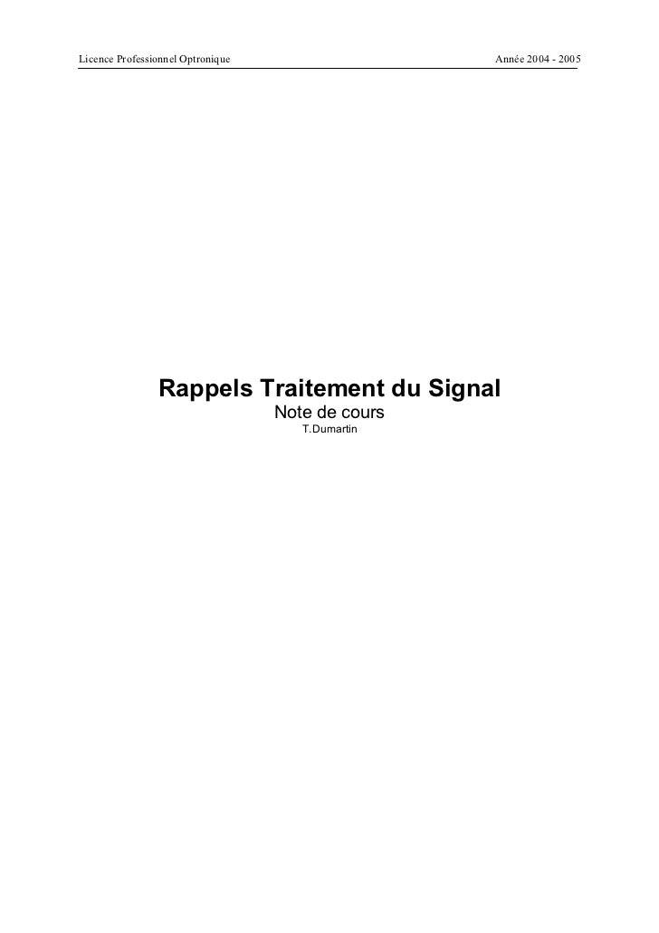 Licence Professionnel Optronique                   Année 2004 - 2005                Rappels Traitement du Signal          ...