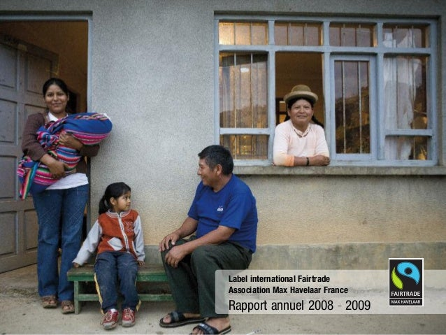 Label international Fairtrade Association Max Havelaar France Rapport annuel 2008 - 2009