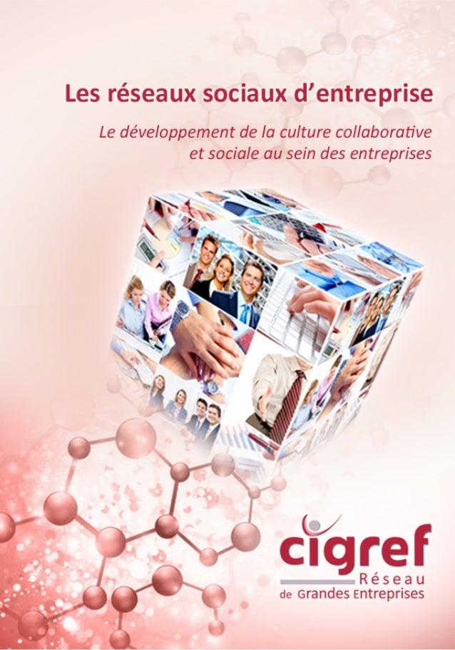 Les réseaux sociaux d'entreprise Octobre 2014 Le développement de la culture collaborative et sociale au sein des entrepri...
