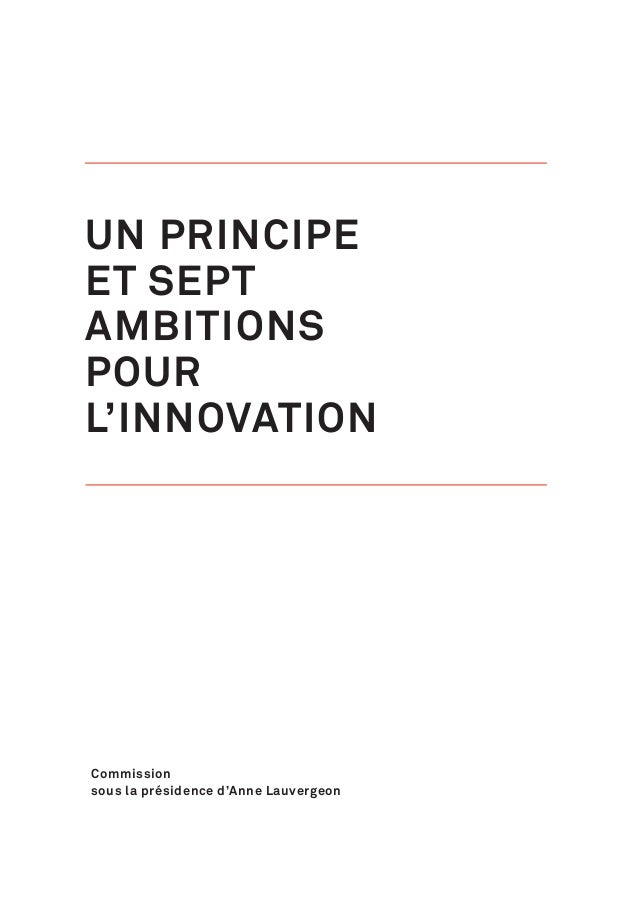 UN PRINCIPE ET SEPT AMBITIONS POUR L'INNOVATION Rapport de la commission nnovation 2030