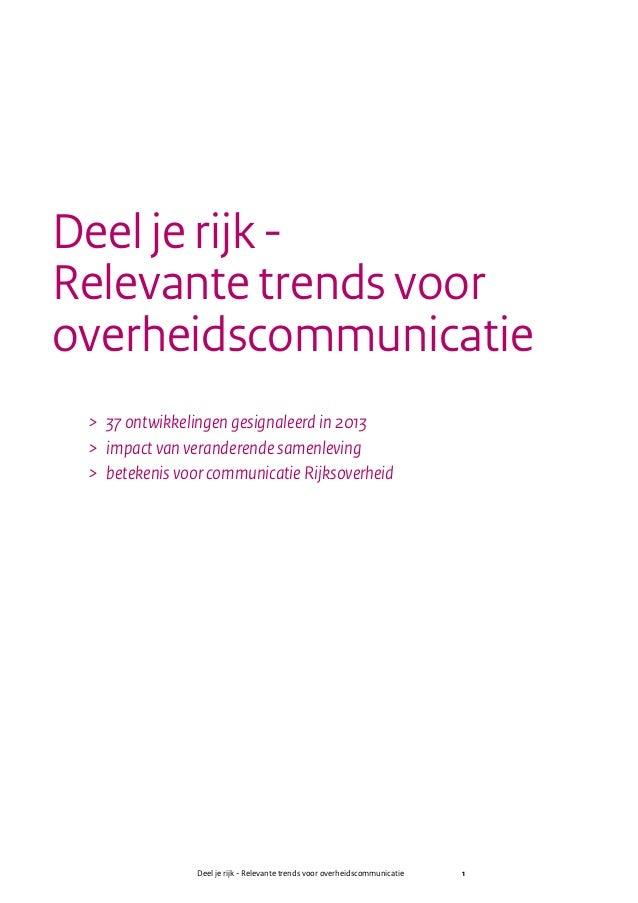 Deel je rijk - Relevante trends voor overheidscommunicatie 1 Deel je rijk - Relevante trends voor overheidscommunicatie >...