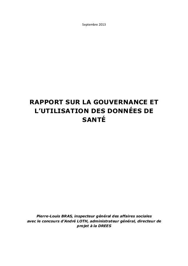 Septembre 2013 RAPPORT SUR LA GOUVERNANCE ET L'UTILISATION DES DONNÉES DE SANTÉ Pierre-Louis BRAS, inspecteur général des ...