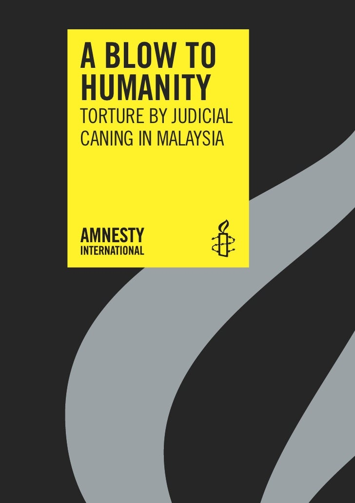 A blow tohumAnityTorTure by juDIcIAlcAnIng In MAlAySIA
