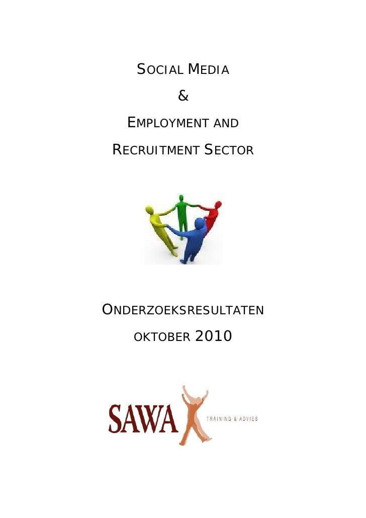 SOCIAL MEDIA         &   EMPLOYMENT AND RECRUITMENT SECTORONDERZOEKSRESULTATEN   OKTOBER   2010