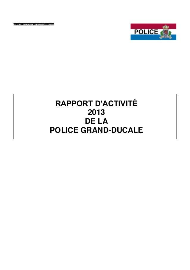 GRAND-DUCHÉ DE LUXEMBOURG RAPPORT D'ACTIVITÉ 2013 DE LA POLICE GRAND-DUCALE