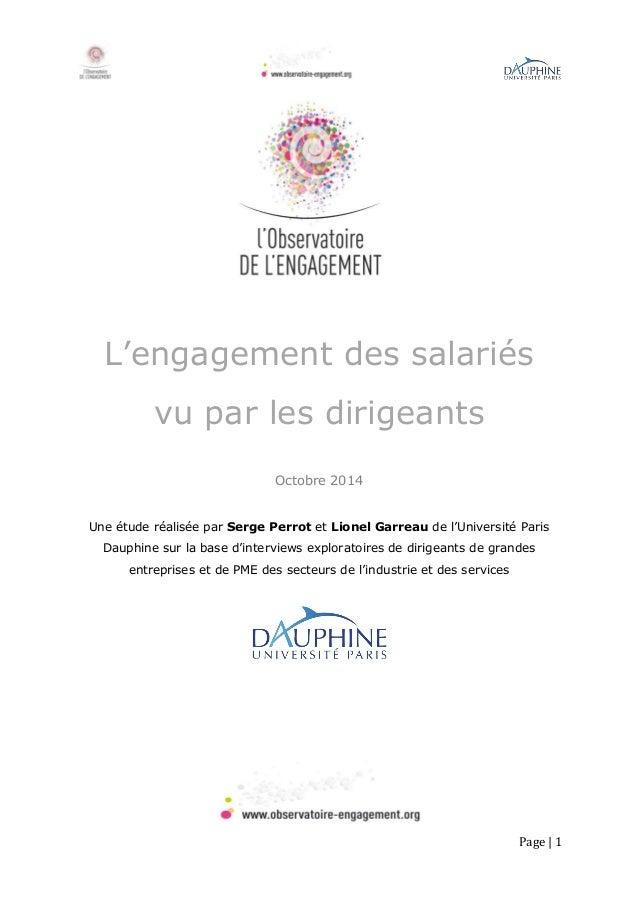 Page | 1 L'engagement des salariés vu par les dirigeants Octobre 2014 Une étude réalisée par Serge Perrot et Lionel Garrea...