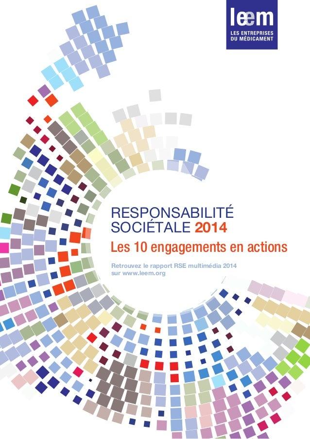 RESPONSABILITÉ SOCIÉTALE 2014 Les 10 engagements en actions Retrouvez le rapport RSE multimédia 2014 sur www.leem.org
