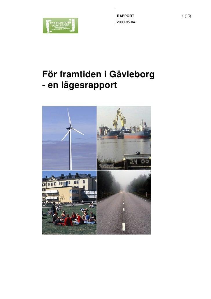RAPPORT      1 (13)                 2009-05-04     För framtiden i Gävleborg - en lägesrapport