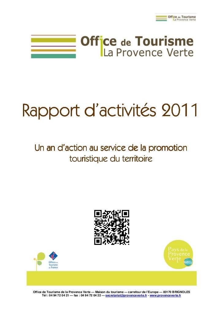 Rapport d'activités 2011  Un an d'action au service de la promotion           touristique du territoire Office de Tourisme...