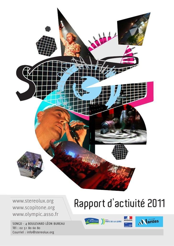 www.stereolux.orgwww.scopitone.org                 Rapport d'activité 2011www.olympic.asso.frSongo - 4 boulevard Léon bure...