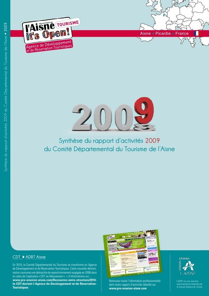 Synthèse du rapport d'activités 2009 du Comité Départemental du Tourisme de l'Aisne • 2009                                ...
