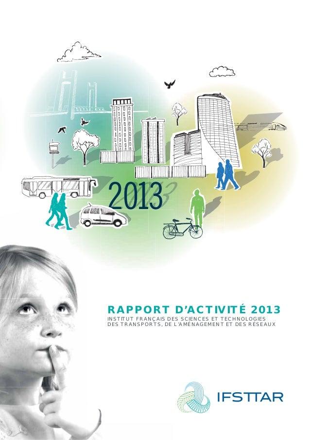 RAPPORT  D'ACTIVITÉ 2013  INSTITUT FRANÇAIS DE  DES SCIENCES ET TECHNOLOGIES  L'AMÉNAGEMENT ET DES RÉSEAUX  DES TRANSPORTS...