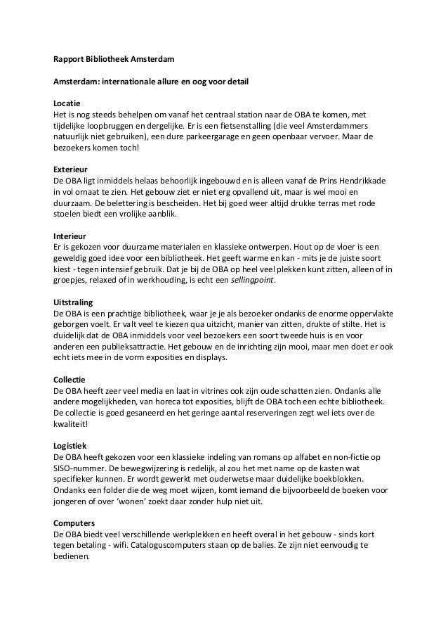 Rapport Bibliotheek AmsterdamAmsterdam: internationale allure en oog voor detailLocatieHet is nog steeds behelpen om vanaf...
